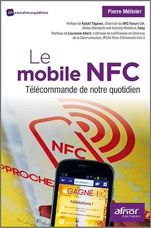 Téléchargez le livre :  Le mobile NFC - Télécommande de notre quotidien