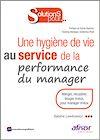 Télécharger le livre :  Une hygiène de vie au service de la performance du manager
