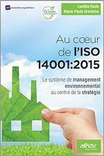 Téléchargez le livre :  Au cœur de l'ISO 14001:2015