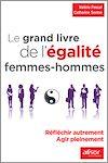 Télécharger le livre :  Le grand livre de l'égalité femmes – hommes
