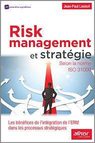 Téléchargez le livre :  Risk Management et stratégie selon la norme ISO 31000
