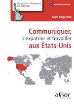 Téléchargez le livre :  Communiquer, s'expatrier et travailler aux Etats-Unis