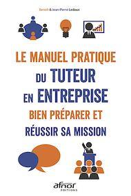 Téléchargez le livre :  Le manuel pratique du tuteur en entreprise