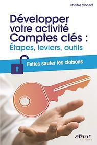 Téléchargez le livre :  Développer votre activité Comptes clés : Étapes, leviers, outils