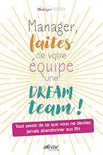 Téléchargez le livre :  Manager, faites de votre équipe une dream team !