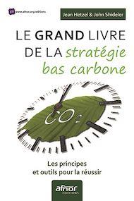 Téléchargez le livre :  Le Grand livre de la stratégie bas carbone