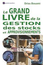 Download this eBook Le Grand livre de la gestion des stocks et approvisionnements