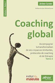 Téléchargez le livre :  Coaching global – Volume 3 – Accompagner vers plus de profondeur - Tome 2