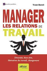 Téléchargez le livre :  Manager les relations de travail