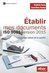 Télécharger le livre :  Établir mes documents ISO 9001 version 2015