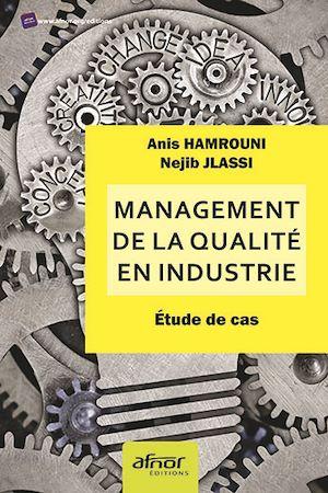 Téléchargez le livre :  Management de la qualité en industrie