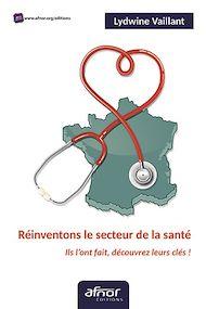 Téléchargez le livre :  Réinventons le secteur de la santé