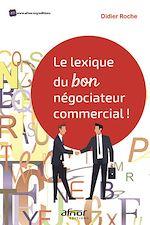 Download this eBook Le lexique du bon négociateur commercial !
