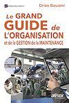 Télécharger le livre : Le Grand Guide de l'organisation et de la gestion de la maintenance