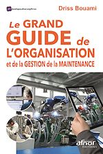 Téléchargez le livre :  Le Grand Guide de l'organisation et de la gestion de la maintenance