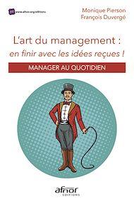 Téléchargez le livre :  L'art du management : en finir avec les idées reçues !