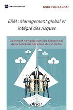 Téléchargez le livre :  ERM : Management global et intégré des risques