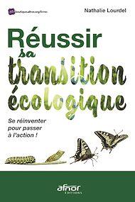 Téléchargez le livre :  Réussir sa transition écologique