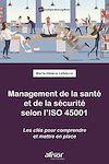 Télécharger le livre :  Management de la santé et de la sécurité selon l'ISO 45001