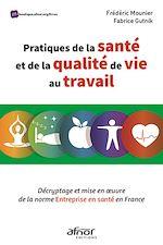 Download this eBook Pratiques de la santé et de la qualité de vie au travail