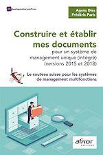 Download this eBook Construire et établir mes documents pour un système de management unique (intégré) – Versions 2015 et 2018