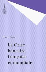 Download this eBook La Crise bancaire française et mondiale