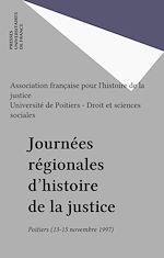 Téléchargez le livre :  Journées régionales d'histoire de la justice