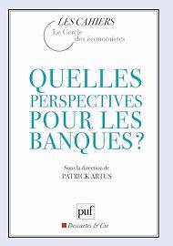 Téléchargez le livre :  Quelles perspectives pour les banques ?