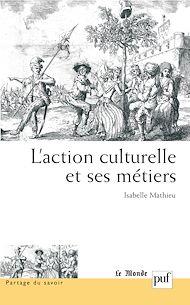 Téléchargez le livre :  L'action culturelle et ses métiers
