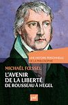 Télécharger le livre :  L'avenir de la liberté. Rousseau, Kant, Hegel. Une histoire personnelle de la philosophie