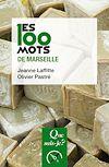 Télécharger le livre :  Les 100 mots de Marseille