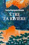 Télécharger le livre :  Être la rivière