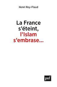 Téléchargez le livre :  La France s'éteint, l'Islam s'embrase...