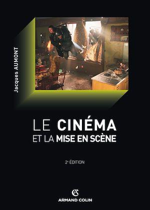 Téléchargez le livre :  Le cinéma et la mise en scène