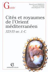 Téléchargez le livre :  Cités et royaumes dans l'Orient hellénistique