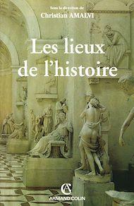 Téléchargez le livre :  Les lieux de l'histoire