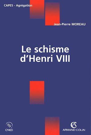 Téléchargez le livre :  Le schisme d'Henri VIII