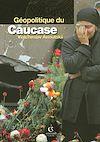 Télécharger le livre :  Géopolitique du Caucase