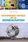 Télécharger le livre :  Dictionnaire critique de la mondialisation