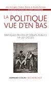 Télécharger le livre :  La politique vue d'en bas