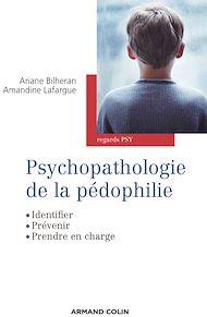 Téléchargez le livre :  Psychopathologie de la pédophilie