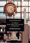 Télécharger le livre :  Un siècle d'histoire culturelle en France