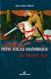Télécharger le livre :  Petit Atlas historique du Moyen Âge