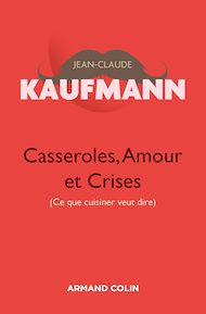 Téléchargez le livre :  Casseroles, Amour et Crises  - 2e édition