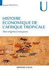 Télécharger le livre : Histoire économique de l'Afrique tropicale