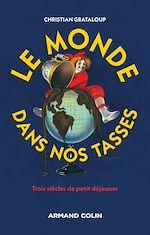 Download this eBook Le monde dans nos tasses