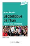 Géopolitique de l'Iran - 2e éd.