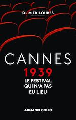 Download this eBook Cannes 1939, le festival qui n'a pas eu lieu