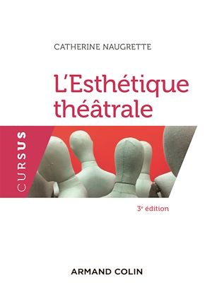 Téléchargez le livre :  L'esthétique théâtrale - 3e éd.