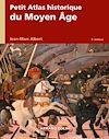 Télécharger le livre :  Petit atlas historique du Moyen Âge - 2e éd.